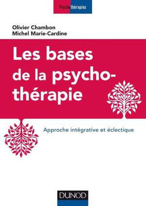 Les bases de la psychothérapie : approche intégrative et éclectique