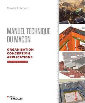 Manuel technique du maçon, Organisation, conception, applications