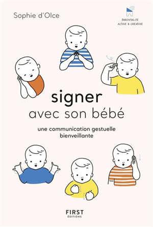 Signer avec son bébé : une communication gestuelle bienveillante