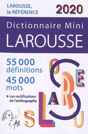 Dictionnaire mini Larousse 2020 : 55.000 définitions, 45.000 mots + les rectifications de l'orthographe