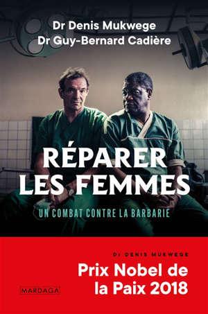 Réparer les femmes : un combat contre la barbarie