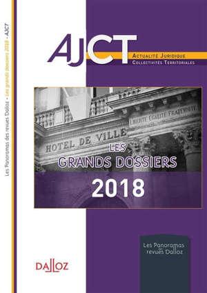 AJCT, les grands dossiers 2018