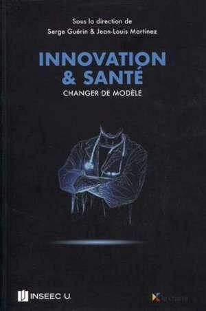 Innovation & santé : changer de modèle
