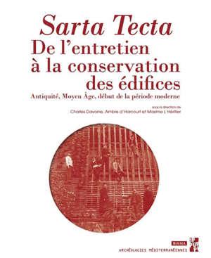 Sarta tecta, de l'entretien à la conservation des édifices : Antiquité, Moyen Age, début de la période moderne