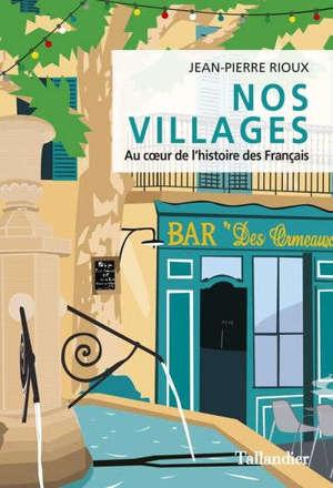 Nos villages : au coeur de l'histoire des Français