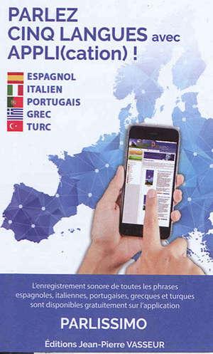 Parlez cinq langues avec appli(cation) ! : espagnol, italien, portugais, grec, turc