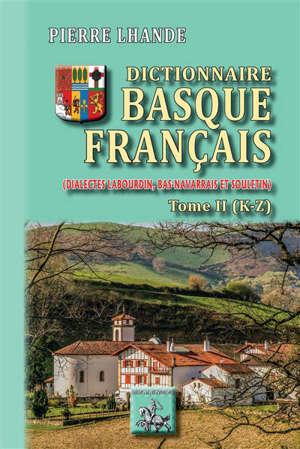 Dictionnaire basque-français (dialectes labourdin, bas-navarrais et souletin). Volume 2
