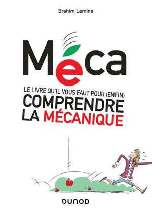 Méca : le livre qu'il vous faut pour (enfin) comprendre la mécanique