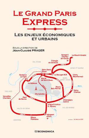 Le Grand Paris Express : les enjeux économiques et urbains