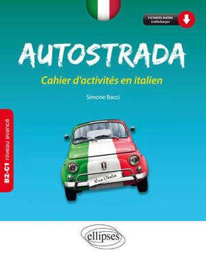 Autostrada : cahier d'activités en italien : B2-C1, niveau avancé