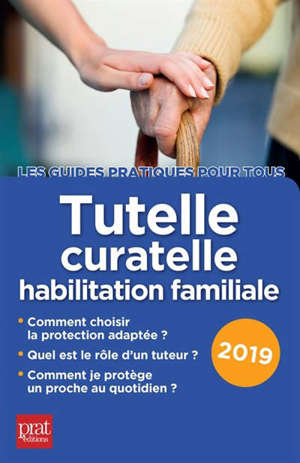 Tutelle, curatelle, habilitation familiale : 2019