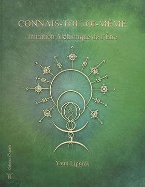Connais-toi toi-même et tu connaîtras l'univers et les dieux. Volume 3, Initiation alchimique de l'être : la pierre philosophale