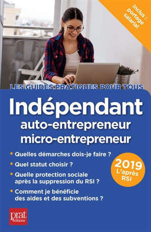 Indépendant : auto-entrepreneur, micro-entrepreneur : 2019, l'après RSI