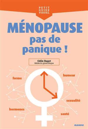Ménopause, pas de panique !