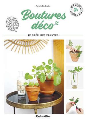 Boutures déco : je crée mes plantes en pas à pas