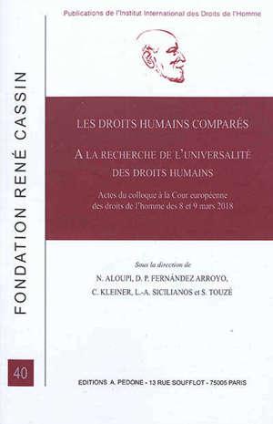 Les droits humains comparés : à la recherche de l'universalité des droits humains : actes du colloque à la Cour européenne des droits de l'homme des 8 et 9 mars 2018