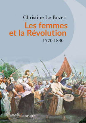 Les femmes et la Révolution : 1770-1830