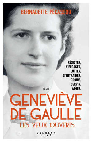 Geneviève de Gaulle : les yeux ouverts