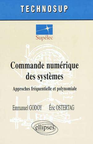 Commande numérique des systèmes : approches fréquentielle et polynomiale