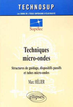 Techniques micro-ondes : structures de guidage, dispositifs passifs et tubes micro-ondes
