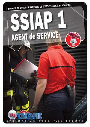 SSIAP 1, agent de service : service de sécurité incendie et d'assistance à personnes