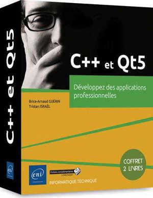 C++ et Qt5 : développez des applications professionnelles : coffret de 2 livres