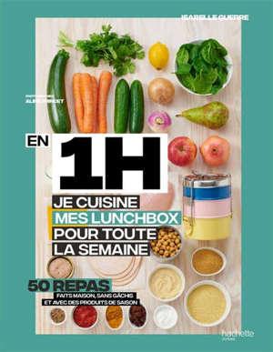 En 1 h, je prépare mes lunchbox pour toute la semaine : 50 repas faits maison, sans gâchis et avec des produits de saison