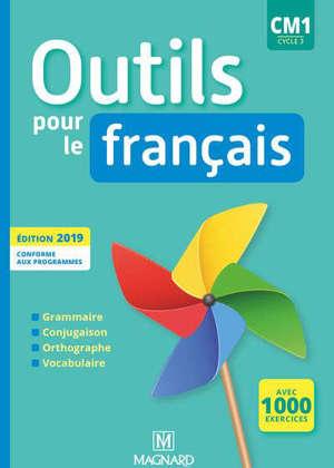 Outils pour le français, CM1, cycle 3 : grammaire, conjugaison, orthographe, vocabulaire
