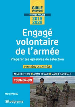 Engagé volontaire de l'armée, préparer les épreuves de sélection : ministère des Armées, armée de terre, armée de l'air, Marine nationale, 2019-2020 : tout-en-un