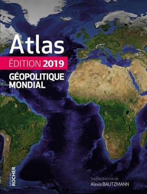 Atlas géopolitique mondial : 2019