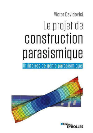 Le projet de construction parasismique : utilitaires de génie parasismique