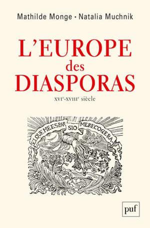 L'Europe des diasporas : XVI-XVIIIe siècle