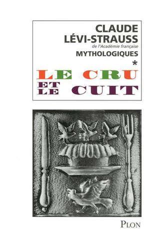 Mythologiques. Volume 1, Le cru et le cuit