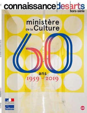 Ministère de la Culture : 60 ans, 1959-2019