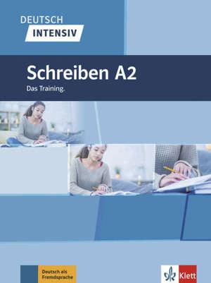 Deutsch intensiv : Schreiben A2 : das Training