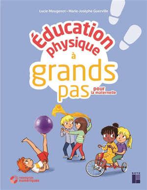 Education physique à grands pas pour la maternelle