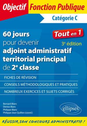 60 jours pour devenir adjoint administratif territorial principal de 2e classe, catégorie C : tout en 1