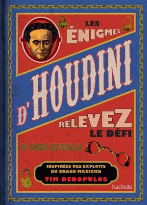 Les énigmes d'Houdini : plus de 100 énigmes inspirées par le maître de l'évasion