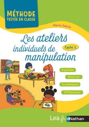 Les ateliers individuels de manipulation : cycle 1 : organiser, observer, accompagner, différencier