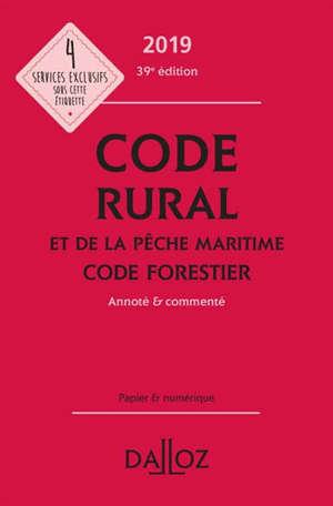 Code rural et de la pêche maritime; Code forestier 2019 : annoté & commenté