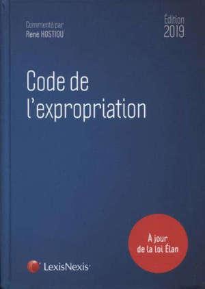 Code de l'expropriation pour cause d'utilité publique : édition 2019, à jour de la loi Elan
