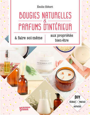 Bougies naturelles & parfums d'intérieur aux propriétés bien-être à faire soi-même