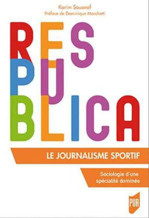 Le journalisme sportif : sociologie d'une spécialité dominée