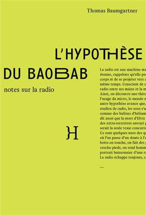 L'hypothèse du baobab : notes sur la radio