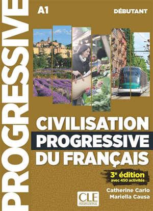 Civilisation progressive du français : A1 débutant : avec 450 activités
