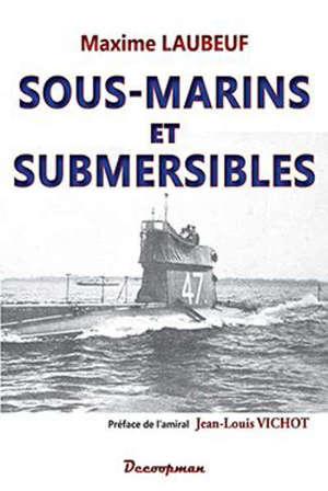Sous-marins et submersibles : leur développement, leur rôle dans la guerre, leur rôle dans l'avenir, les sous-marins allemands