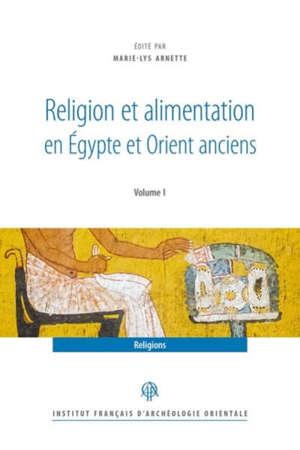 Religion et alimentation en Egypte et Orient anciens. Volume 2