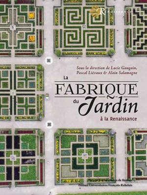 La fabrique du jardin : à la Renaissance