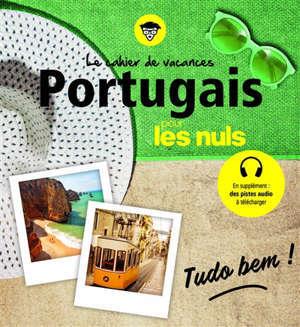 Le cahier de vacances portugais pour les nuls : tudo bem !