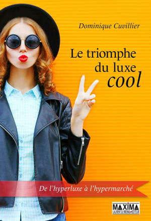 Le triomphe du luxe cool : de l'hyperluxe à l'hypermarché